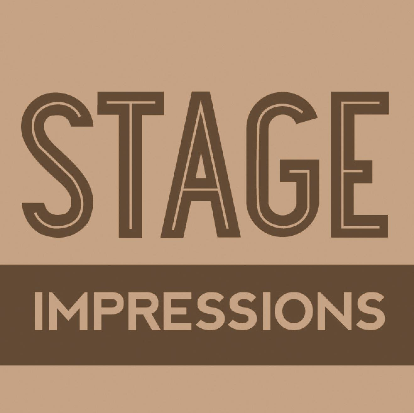 Stage Impressions